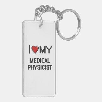 I love my Medical Physicist Double-Sided Rectangular Acrylic Keychain
