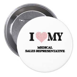 I love my Medical Sales Representative (Heart Made 7.5 Cm Round Badge