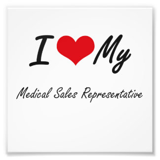 I love my Medical Sales Representative Photo Art