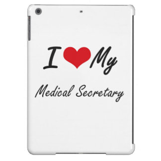 I love my Medical Secretary Case For iPad Air