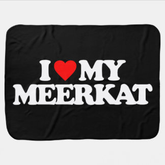 I LOVE MY MEERKAT BABY BLANKET