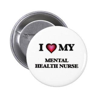 I love my Mental Health Nurse 6 Cm Round Badge