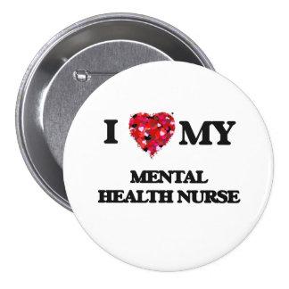 I love my Mental Health Nurse 7.5 Cm Round Badge