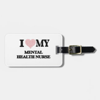 I love my Mental Health Nurse (Heart Made from Wor Tag For Bags