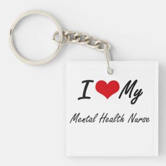 I love my Mental Health Nurse Single-Sided Square Acrylic Key Ring