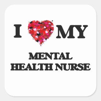 I love my Mental Health Nurse Square Sticker