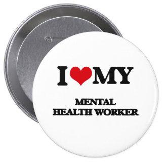 I love my Mental Health Worker Pins