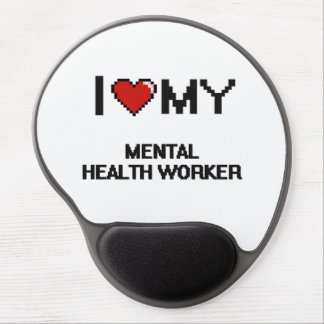 I love my Mental Health Worker Gel Mouse Pad