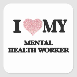 I love my Mental Health Worker (Heart Made from Wo Square Sticker