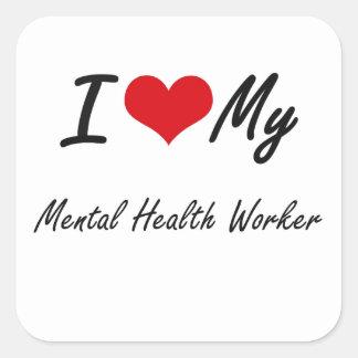 I love my Mental Health Worker Square Sticker