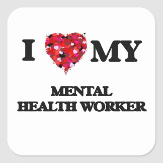 I love my Mental Health Worker Square Sticker