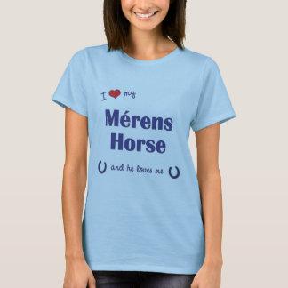 I Love My Merens Horse (Male Horse) T-Shirt