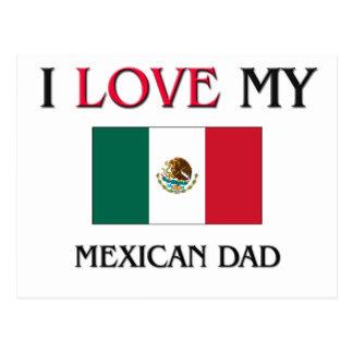 I Love My Mexican Dad Postcard