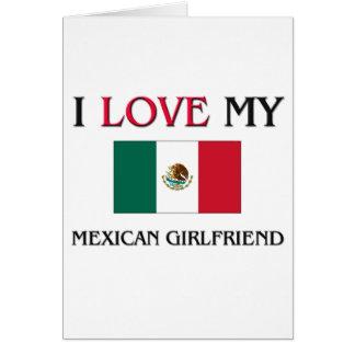 I Love My Mexican Girlfriend Card