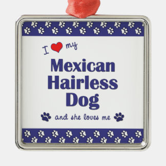I Love My Mexican Hairless Dog (Female Dog) Christmas Ornament