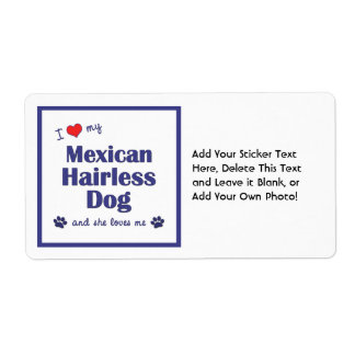I Love My Mexican Hairless Dog (Female Dog) Shipping Label