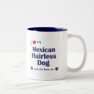 I Love My Mexican Hairless Dog (Female Dog) Two-Tone Mug