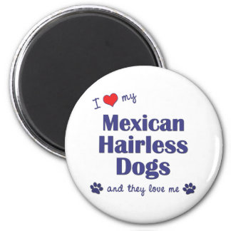 I Love My Mexican Hairless Dogs (Multiple Dogs) 6 Cm Round Magnet