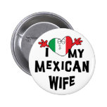 I Love My Mexican Wife 6 Cm Round Badge