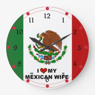 I Love My Mexican Wife - Flag of Mexico Large Clock
