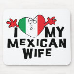 I Love My Mexican Wife Mousepad