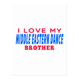 I Love My Middle eastern Dance Brother Post Card