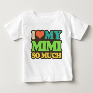 I Love My Mimi So Much Baby T-Shirt