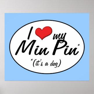 I Love My Min Pin (It's a Dog) Print
