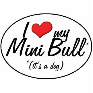 I Love My Mini Bull (It's a Dog) Photo Cut Out