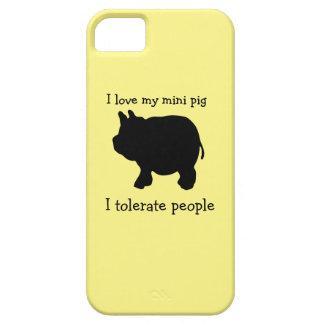 I Love My Mini Pig, I Tolerate People iPhone 5 Cover