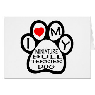 I Love My Miniature Bull Terrier Dog Greeting Cards