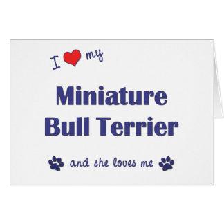 I Love My Miniature Bull Terrier (Female Dog) Greeting Card