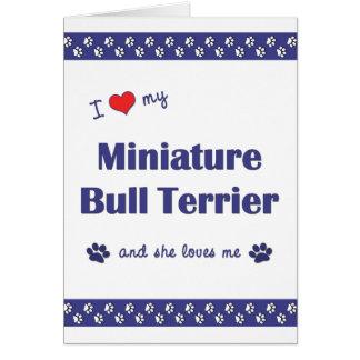 I Love My Miniature Bull Terrier (Female Dog) Note Card