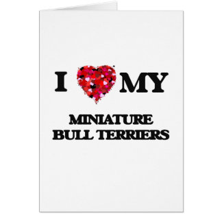 I love my Miniature Bull Terriers Greeting Card