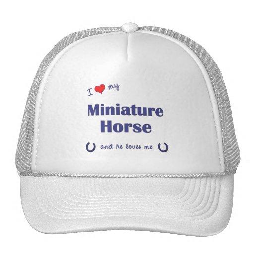 I Love My Miniature Horse (Male Horse) Trucker Hats