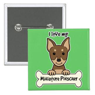 I Love My Miniature Pinscher 15 Cm Square Badge
