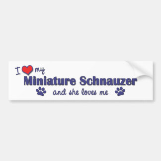 I Love My Miniature Schnauzer (Female Dog) Bumper Sticker