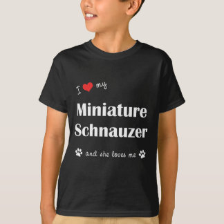 I Love My Miniature Schnauzer (Female Dog) T-Shirt