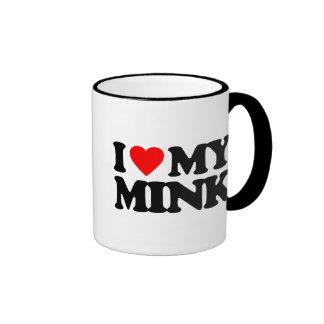 I LOVE MY MINK RINGER MUG