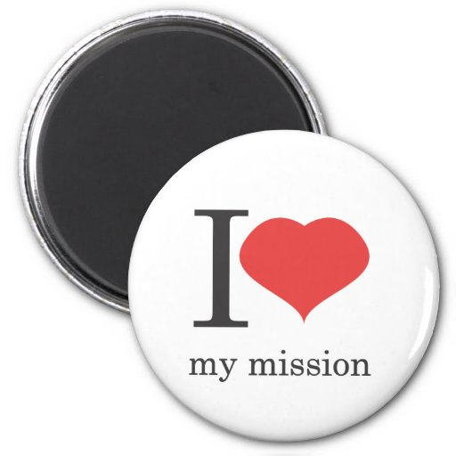 i love my mission refrigerator magnet