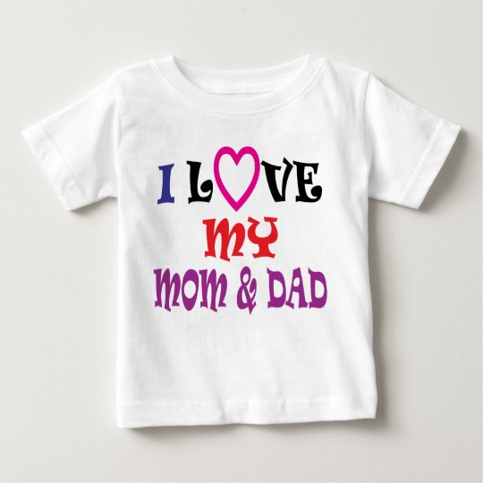 I Love My Mom and Dad T Shirt