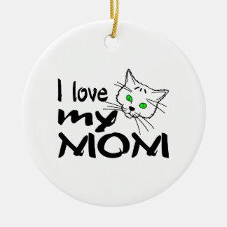 I Love My Mom Christmas Ornament