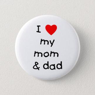 I love my mom & dad 6 cm round badge