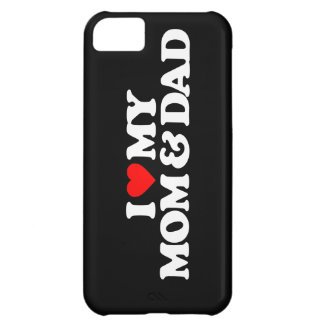 I LOVE MY MOM & DAD iPhone 5C CASE