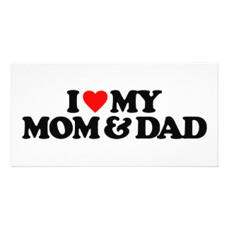 I LOVE MY MOM DAD PICTURE CARD