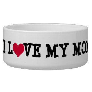 I Love My Mom Dog Bowl