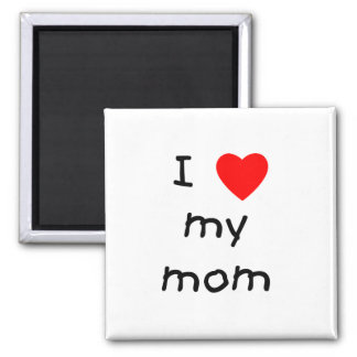 I love my mom square magnet
