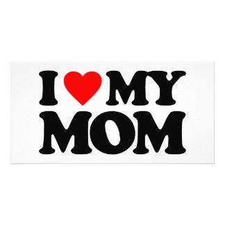I LOVE MY MOM CUSTOMIZED PHOTO CARD