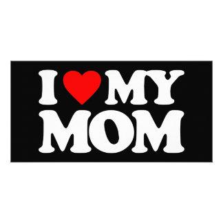 I LOVE MY MOM PHOTO GREETING CARD