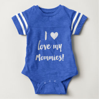 I Love My Mommies Blue Baby Jersey Shirt